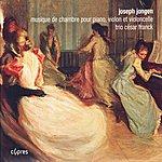 César Franck Jongen: Chamber Music