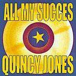 Quincy Jones All My Succes - Quincy Jones