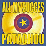Patachou All My Succes - Patachou