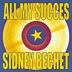 Sidney Bechet All My Succes - Sidney Bechet