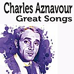 Charles Aznavour Great Songs, Vol. 1