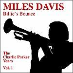 Miles Davis Billie's Bounce - The Charlie Parker Years, Vol. 1 (Feat. Miles Davis)