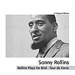 Sonny Rollins Quintet Rollins Plays For Bird - Tour De Force