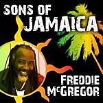 Freddie McGregor Sons Of Jamaica