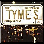 The Tymes Trustmaker