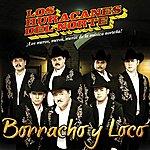 Los Huracanes Del Norte Borracho Y Loco