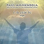 Paul Ammendola I Am With You