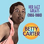 Betty Carter Her Jazz Greats (1955-1960)