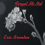 Eric Brenton Forget Me Not