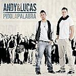 Andy & Lucas Pido La Palabra