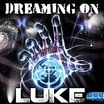 Luke Dreaming On