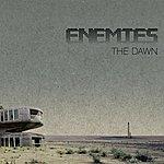 The Enemies The Dawn
