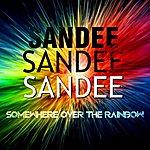 Sandee Somewhere Over The Rainbow