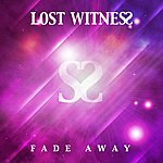 Lost Witness Fade Away
