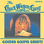 The Chuck Wagon Gang Golden Gospel Greats - Vol. 2