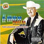 El Veloz De Sinaloa Para Escuchar Con Disimulo