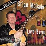 Brian McDade Love Bayou