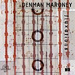 Denman Maroney Denman Maroney: Fluxations