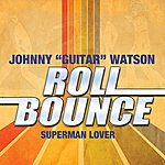 Johnny 'Guitar' Watson Superman Lover (Remastered)