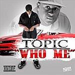 Topic Who Me