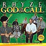 Rhyze God Is On Call