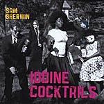 Sam Sherwin Iodine Cocktails