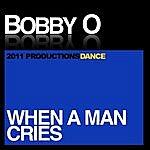 Bobby-O When A Man Cries