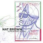 Nat Brown Somewhere In Time