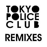 Tokyo Police Club Tokyo Police Club Remixes