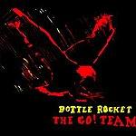 The Go! Team Bottle Rocket