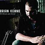 Brian Keane 90 Miles An Hour