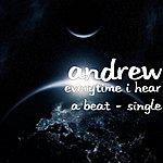 Andrew Everytime I Hear A Beat - Single