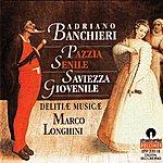 Delitiae Musicae Banchieri: Pazzia Senile Saviezza Giovenile