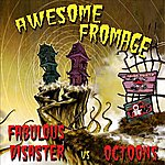 Fabulous Disaster Awesome Fromage