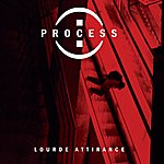 The Process Lourde Attirance