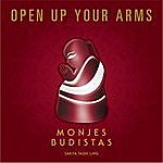 Monjes Budistas Open Up Your Arms