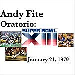 Andy Fite Oratorio: Super Bowl XIII - January 21, 1979
