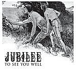 Jubilee To See You Well