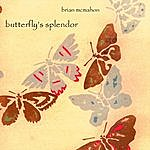 Brian McMahon Butterfly's Splendor