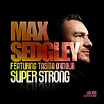 Max Sedgley Superstrong (Feat. Tasita D'mour)