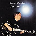George Christian Coming Up