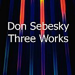 Don Sebesky Three Works