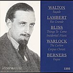 William Walton Walton: Facade 1 - Lambert: The Rio Grande - Bliss: Things To Come - Warlock: The Curlew (1929-1936)