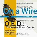 Robert Spano Higdon: On A Wire - Gandolfi: Q.E.D.: Engaging Richard Reynman