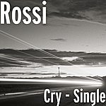 Rossi Cry - Single