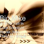 Big Mike If I Ever Fall In Love Freestyle Remix (Feat. Freeze) - Single