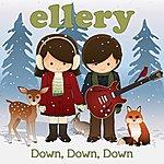 Ellery Down, Down, Down