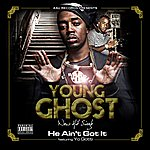 Young Ghost He Aint Got It - Single