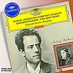 Karl Engel Mahler: Lieder Eines Fahrenden Gesellen; Kindertotenlieder; 4 Rückert-Lieder