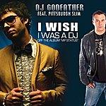 DJ Godfather I Wish I Was A Dj (Featuring Pittsburgh Slim)